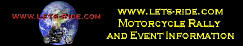 Lets Ride - Motorcycle Rally, ride,events, and swapmeets.